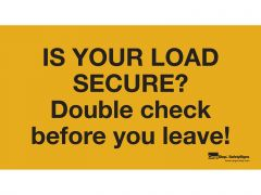 Vinyl Sign - Is Your Load Secure?