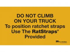 vinyl-sign-do-not-climb-on-your-truck-to-position-straps