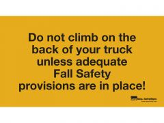 Vinyl Sign - Do Not Climb On The Back Of Your Truck Unless...