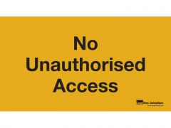 plastic-sign-no-unauthorised-access