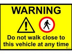 do-not-walk-close-to-this-vehicle-at-any-time