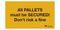 plastic-sign-all-pallets-must-be-secured