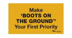 plastic-sign-make-boots-on-the-ground-your-first-priority