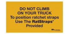plastic-sign-do-not-climb-on-your-truck-to-position-straps