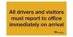 vinyl-sign-all-drivers-and-visitors-must-report-to-office